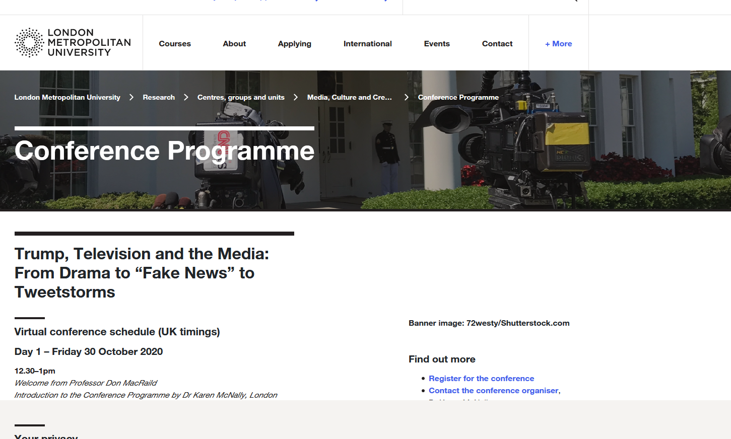 Trump, Television and the Media: From Drama to Fake News to Tweetstorms    Friday 30 and Saturday 31 October 2020    Conference Organiser: Dr Karen McNally, London Metropolitan University
